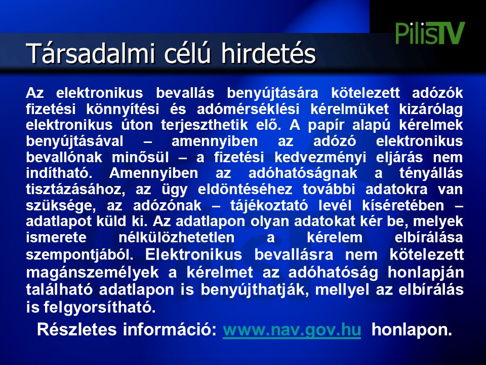 Részletes információ: www.nav.gov.hu honlapon.