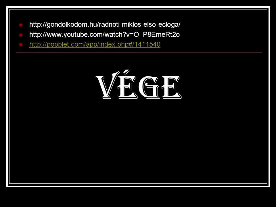 VÉGE http://gondolkodom.hu/radnoti-miklos-elso-ecloga/