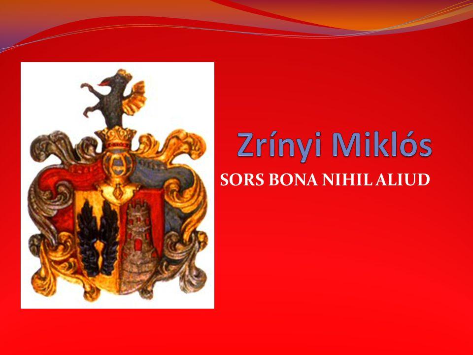 Zrínyi Miklós SORS BONA NIHIL ALIUD
