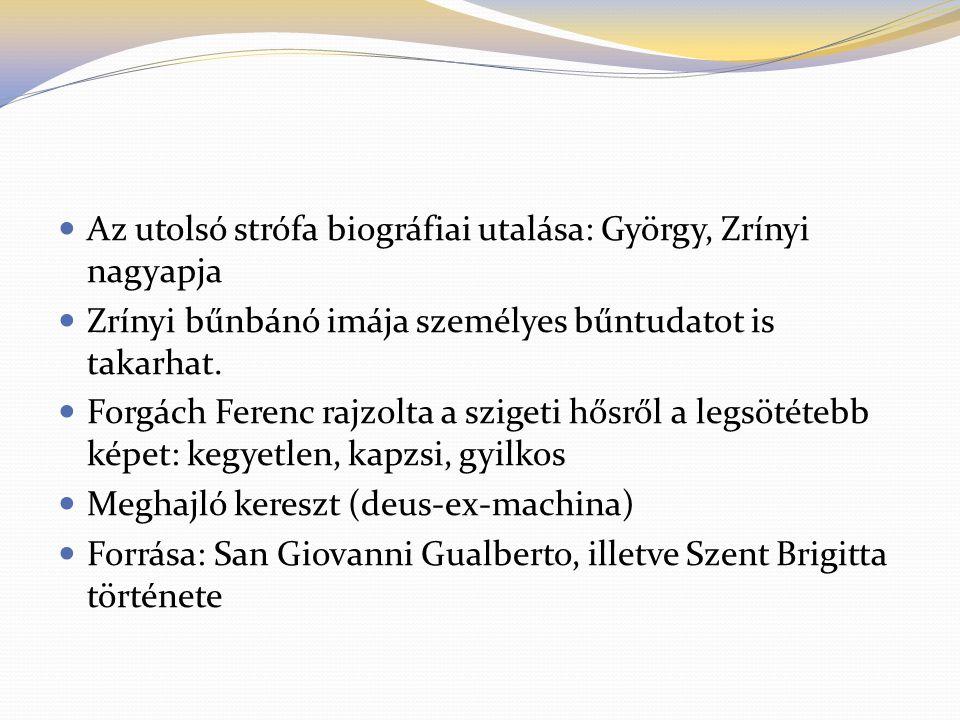 Az utolsó strófa biográfiai utalása: György, Zrínyi nagyapja