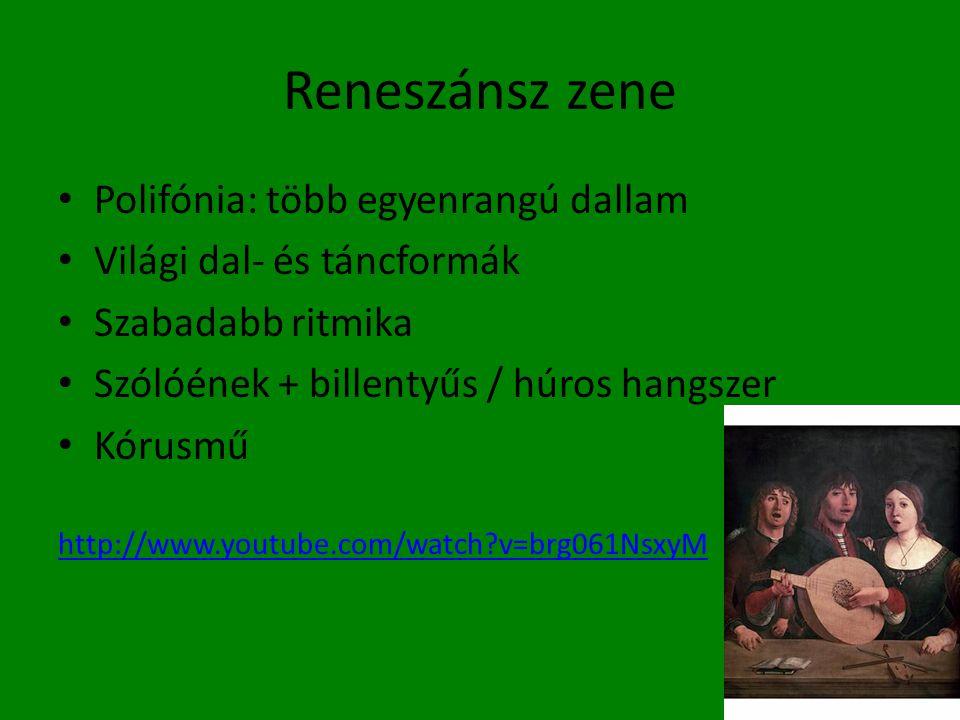 Reneszánsz zene Polifónia: több egyenrangú dallam
