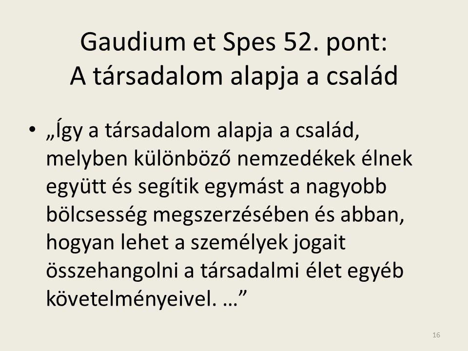 Gaudium et Spes 52. pont: A társadalom alapja a család