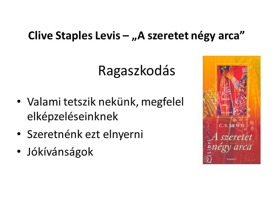 """Clive Staples Levis – """"A szeretet négy arca Ragaszkodás"""