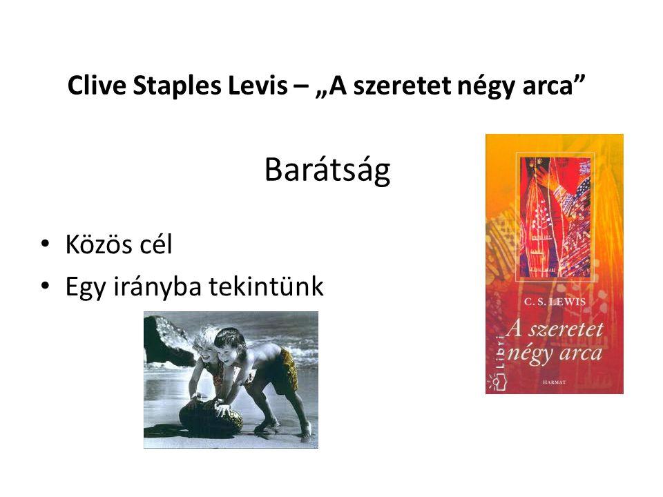 """Clive Staples Levis – """"A szeretet négy arca Barátság"""