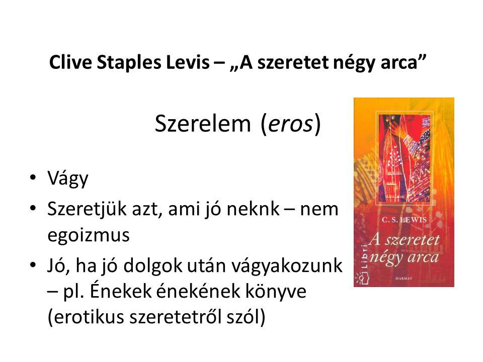 """Clive Staples Levis – """"A szeretet négy arca Szerelem (eros)"""