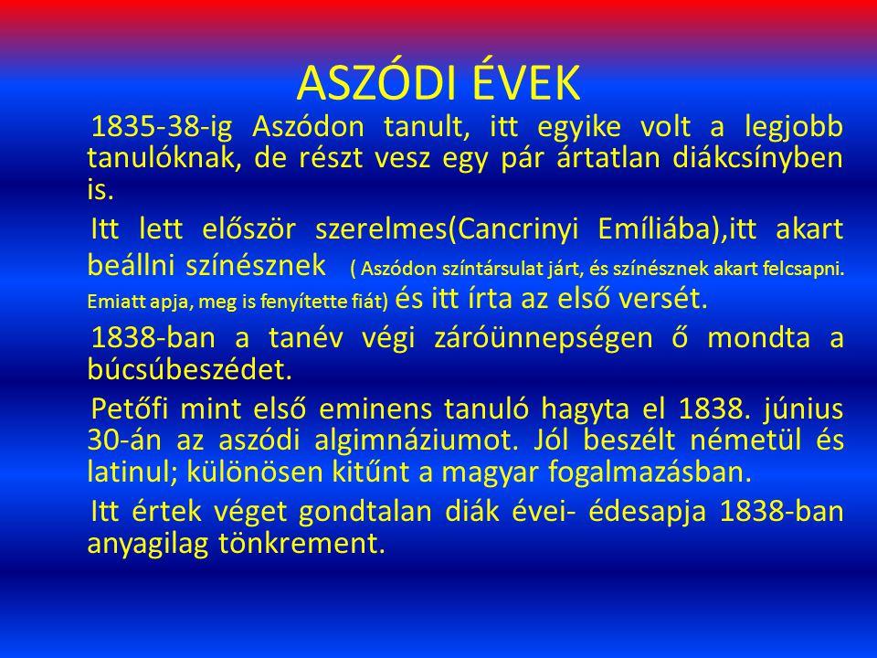 ASZÓDI ÉVEK 1835-38-ig Aszódon tanult, itt egyike volt a legjobb tanulóknak, de részt vesz egy pár ártatlan diákcsínyben is.