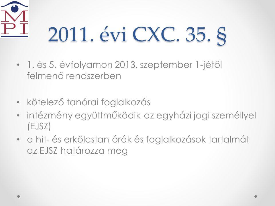 2011. évi CXC. 35. § 1. és 5. évfolyamon 2013. szeptember 1-jétől felmenő rendszerben. kötelező tanórai foglalkozás.