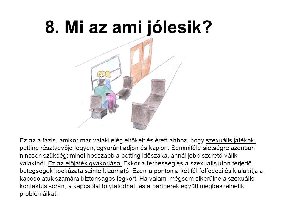 8. Mi az ami jólesik