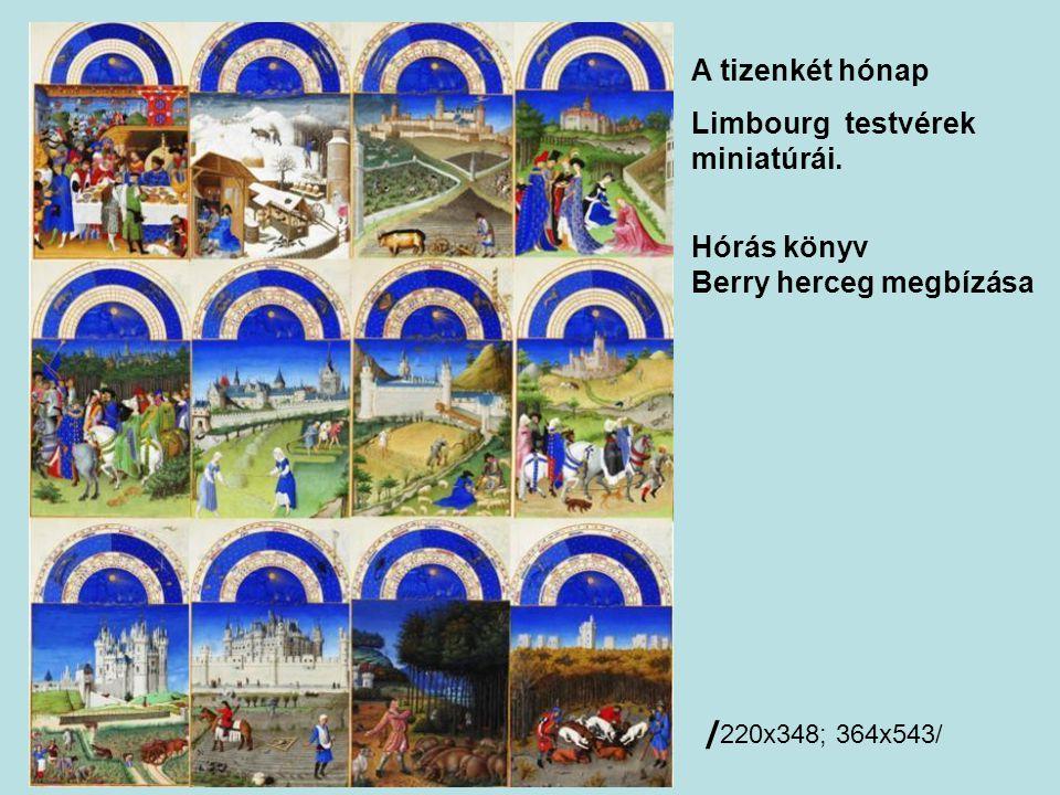 /220x348; 364x543/ A tizenkét hónap Limbourg testvérek miniatúrái.