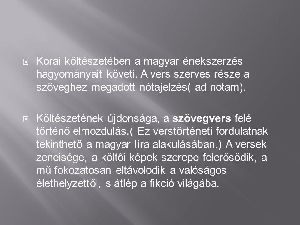 Korai költészetében a magyar énekszerzés hagyományait követi