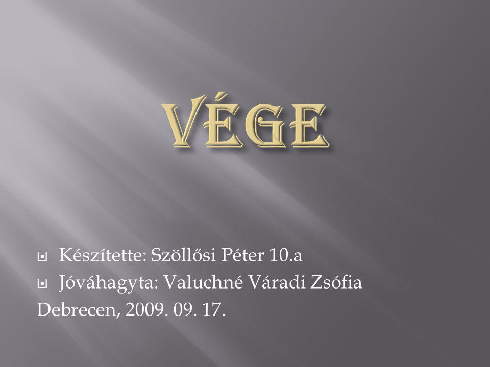 Vége Készítette: Szöllősi Péter 10.a