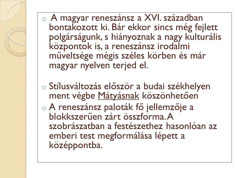 A magyar reneszánsz a XVI. században bontakozott ki