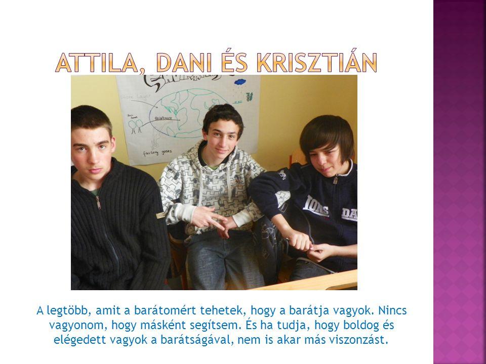 Attila, dani és krisztián