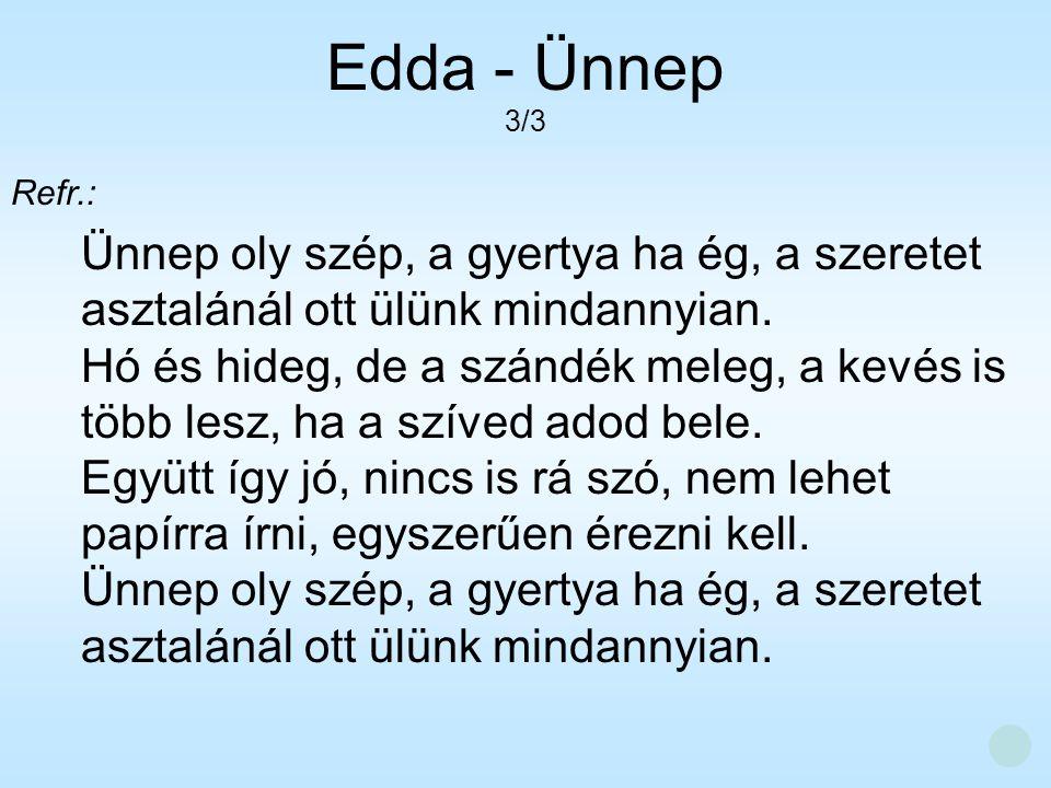 Edda - Ünnep 3/3. Refr.: