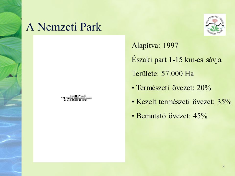 A Nemzeti Park Alapítva: 1997 Északi part 1-15 km-es sávja