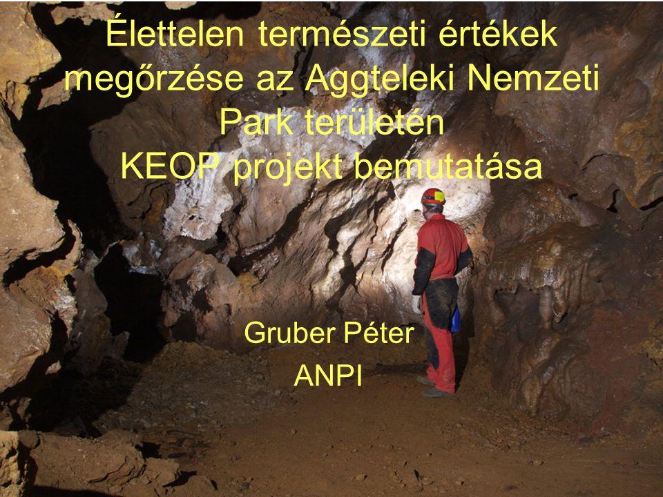 Élettelen természeti értékek megőrzése az Aggteleki Nemzeti Park területén KEOP projekt bemutatása