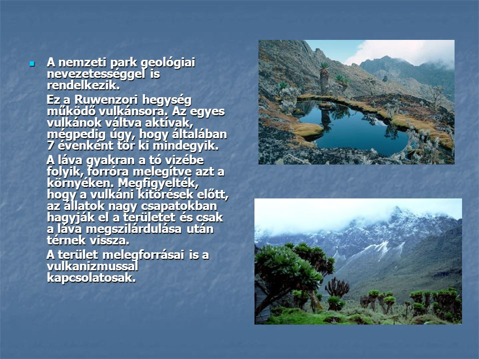 A nemzeti park geológiai nevezetességgel is rendelkezik.