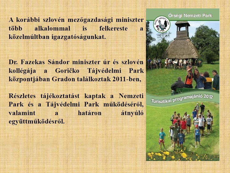 A korábbi szlovén mezőgazdasági miniszter több alkalommal is felkereste a közelmúltban igazgatóságunkat.