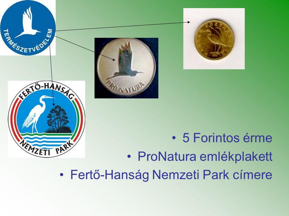 5 Forintos érme ProNatura emlékplakett Fertő-Hanság Nemzeti Park címere