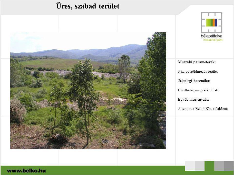 Üres, szabad terület Műszaki paraméterek: 3 ha-os zöldmezős terület