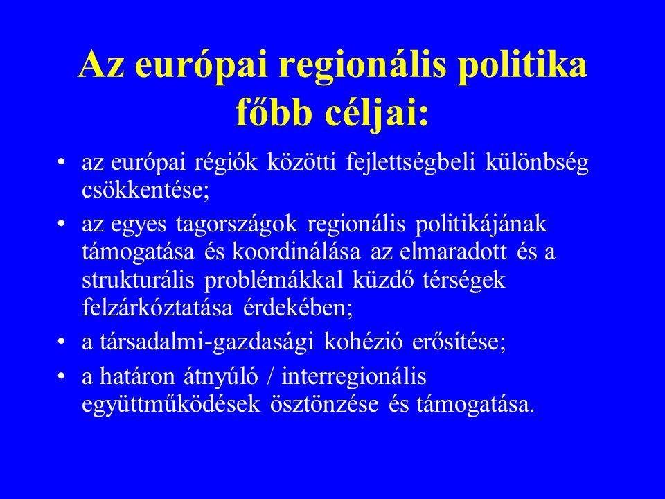 Az európai regionális politika főbb céljai: