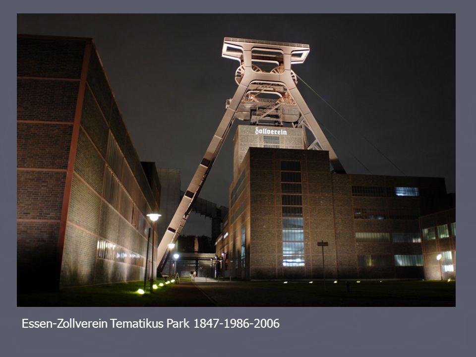 Essen-Zollverein Tematikus Park 1847-1986-2006
