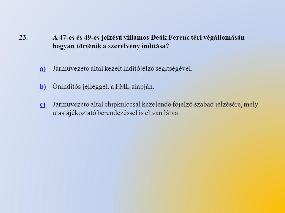 23. A 47-es és 49-es jelzésű villamos Deák Ferenc téri végállomásán hogyan történik a szerelvény indítása