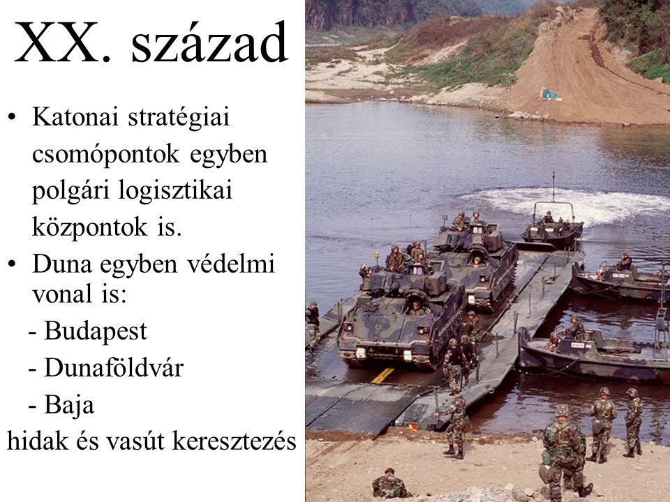 XX. század Katonai stratégiai csomópontok egyben polgári logisztikai