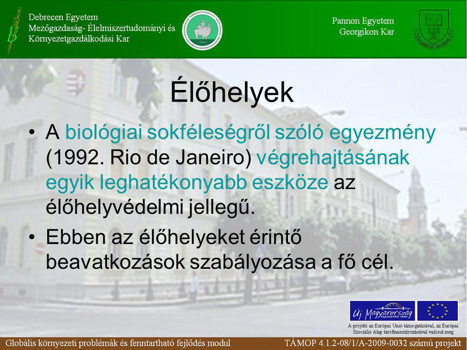 Élőhelyek A biológiai sokféleségről szóló egyezmény (1992. Rio de Janeiro) végrehajtásának egyik leghatékonyabb eszköze az élőhelyvédelmi jellegű.