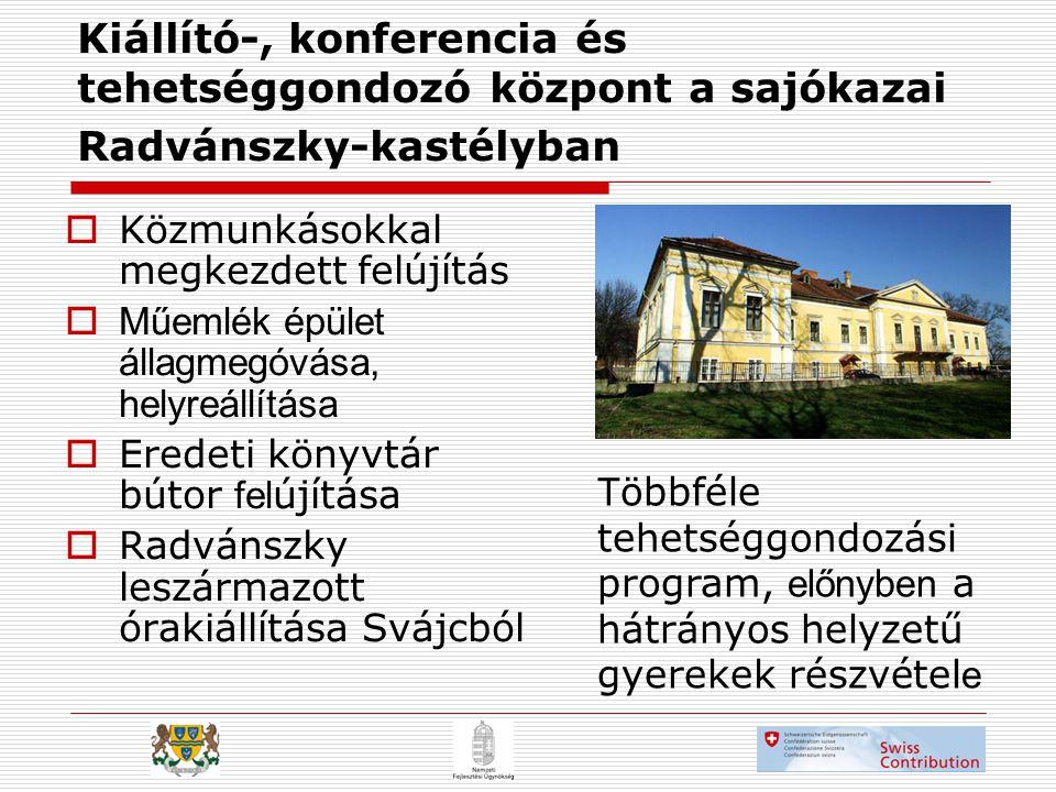 Kiállító-, konferencia és tehetséggondozó központ a sajókazai Radvánszky-kastélyban