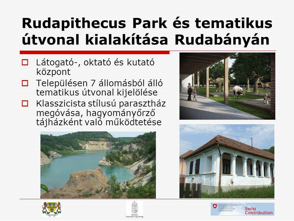 Rudapithecus Park és tematikus útvonal kialakítása Rudabányán