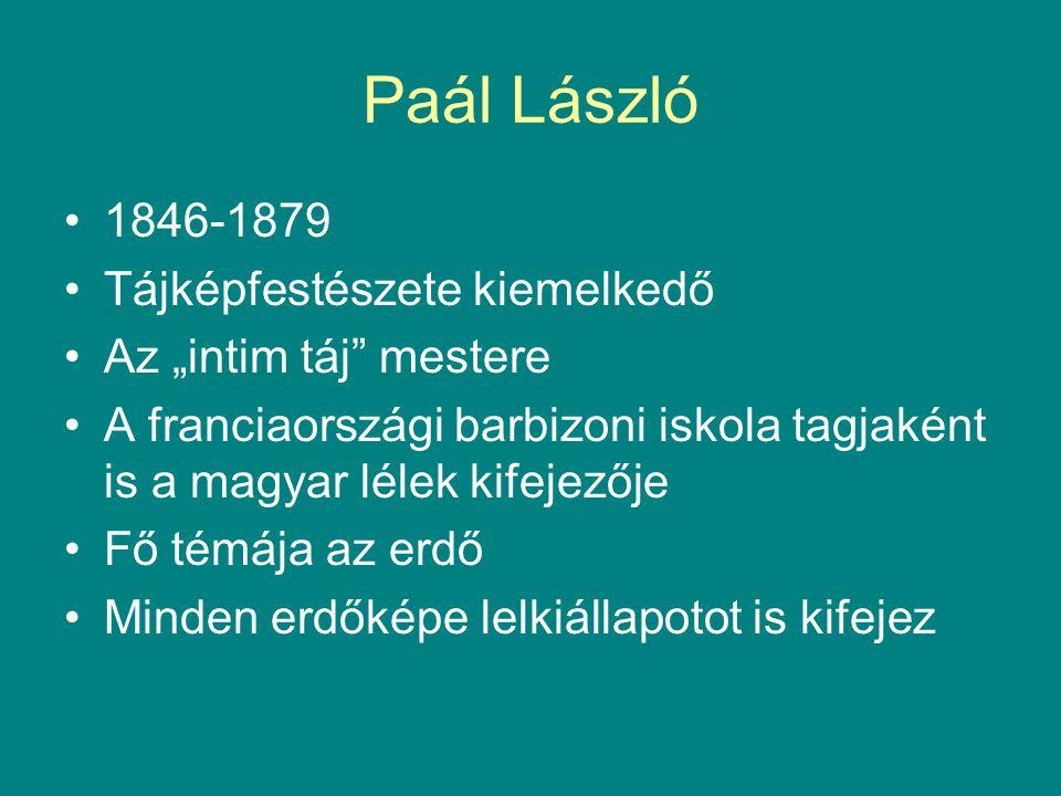 Paál László 1846-1879 Tájképfestészete kiemelkedő