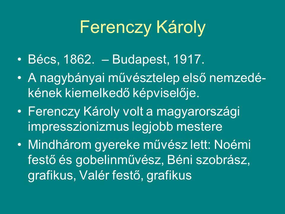 Ferenczy Károly Bécs, 1862. – Budapest, 1917.