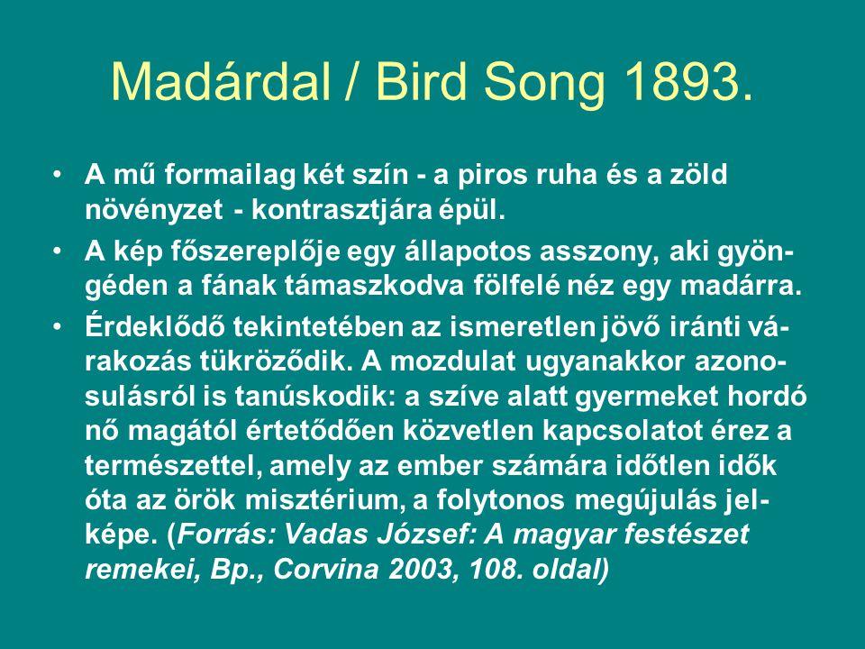 Madárdal / Bird Song 1893. A mű formailag két szín - a piros ruha és a zöld növényzet - kontrasztjára épül.