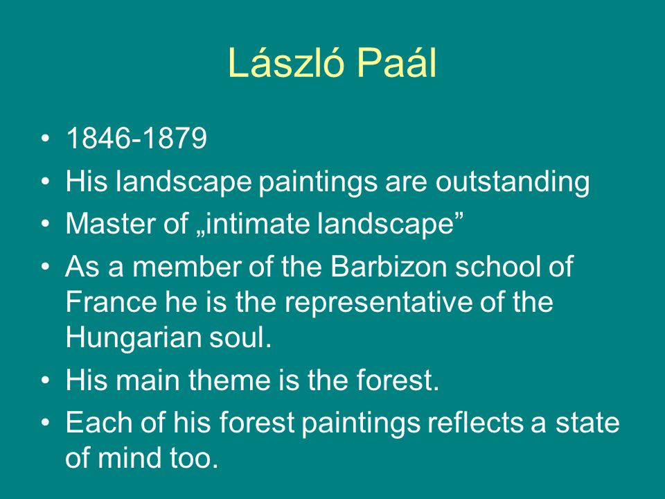László Paál 1846-1879 His landscape paintings are outstanding