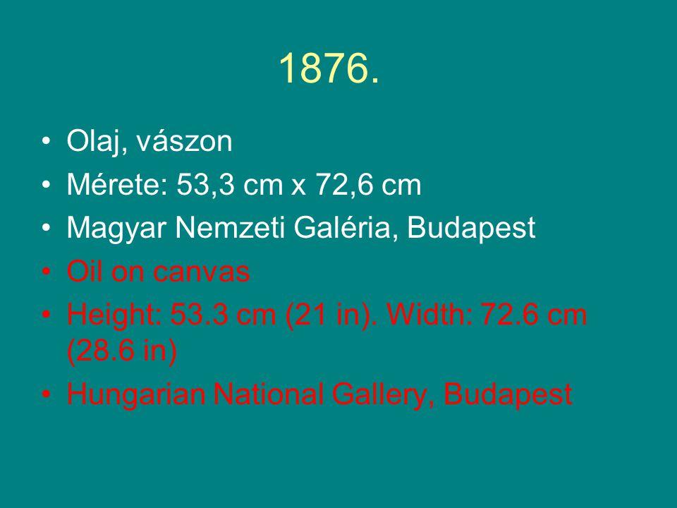1876. Olaj, vászon Mérete: 53,3 cm x 72,6 cm