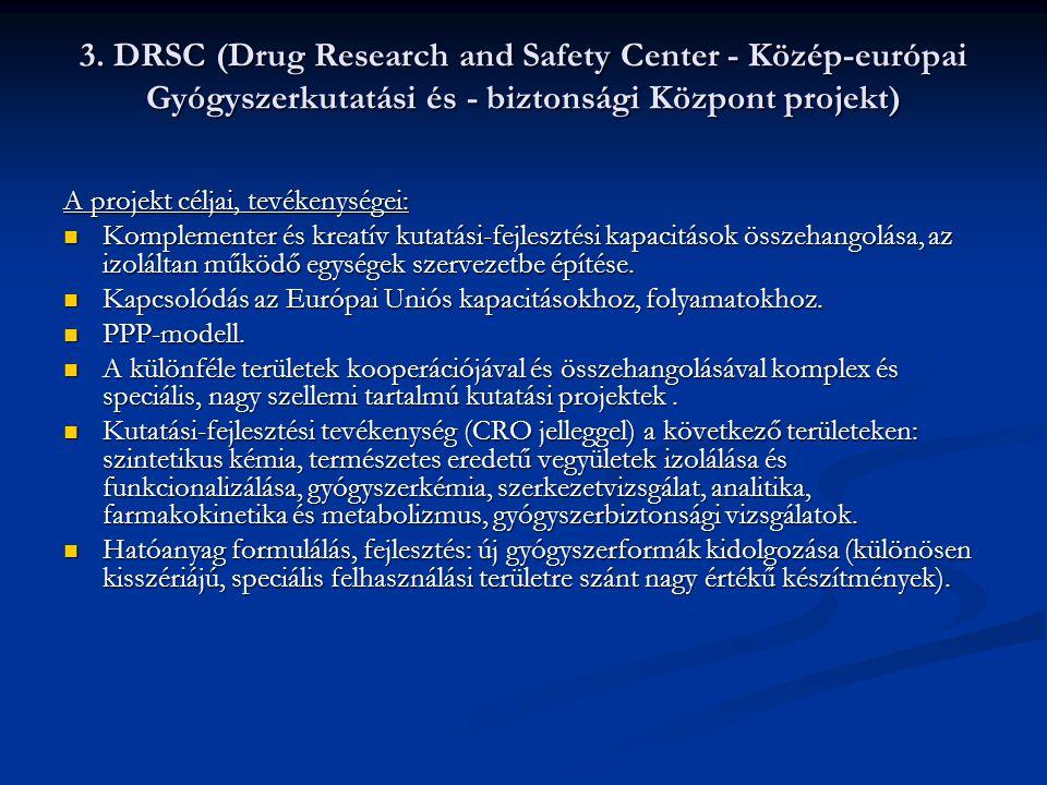 3. DRSC (Drug Research and Safety Center - Közép-európai Gyógyszerkutatási és - biztonsági Központ projekt)