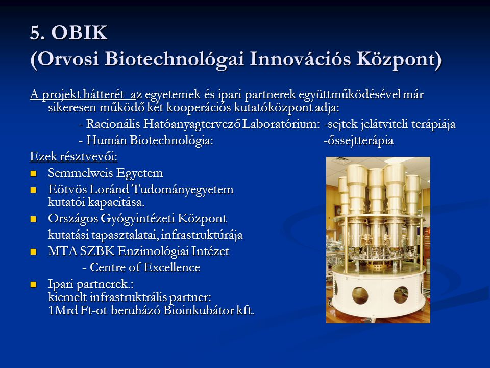 5. OBIK (Orvosi Biotechnológai Innovációs Központ)