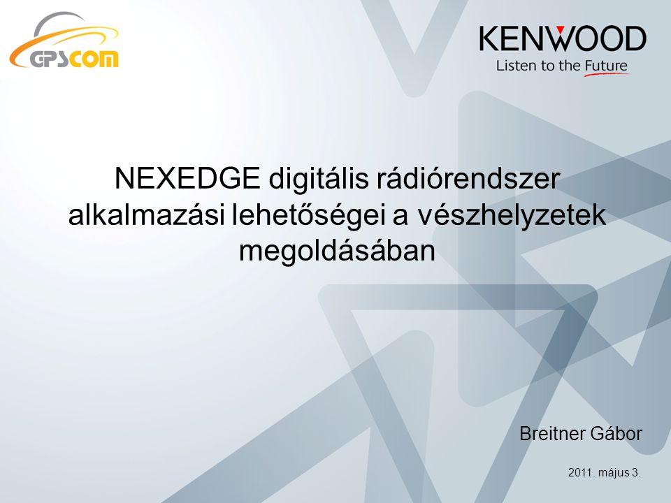 NEXEDGE digitális rádiórendszer alkalmazási lehetőségei a vészhelyzetek megoldásában