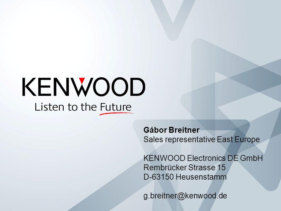 Gábor Breitner Sales representative East Europe. KENWOOD Electronics DE GmbH. Rembrücker Strasse 15.