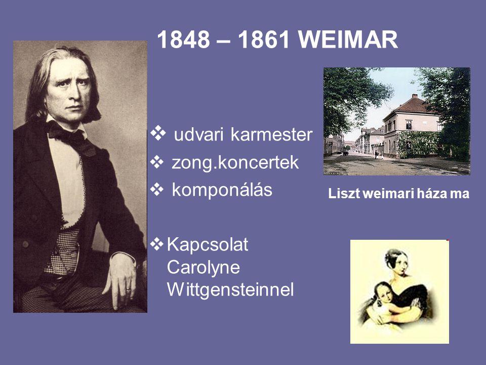 1848 – 1861 WEIMAR udvari karmester zong.koncertek komponálás