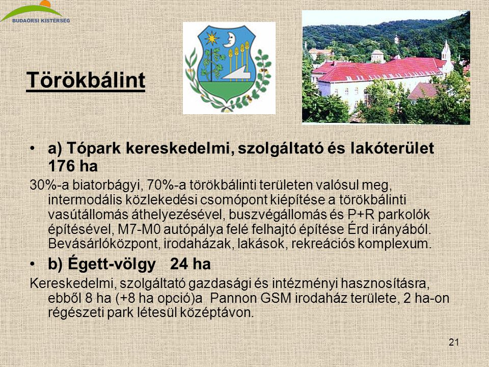 Törökbálint a) Tópark kereskedelmi, szolgáltató és lakóterület 176 ha