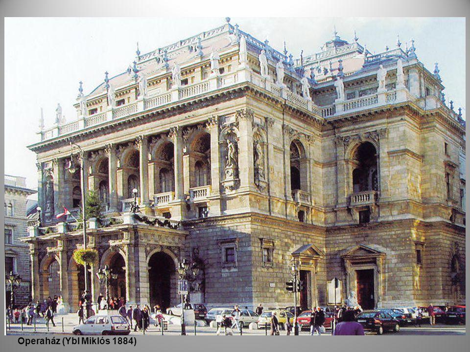 Operaház Operaház (Ybl Miklós 1884)