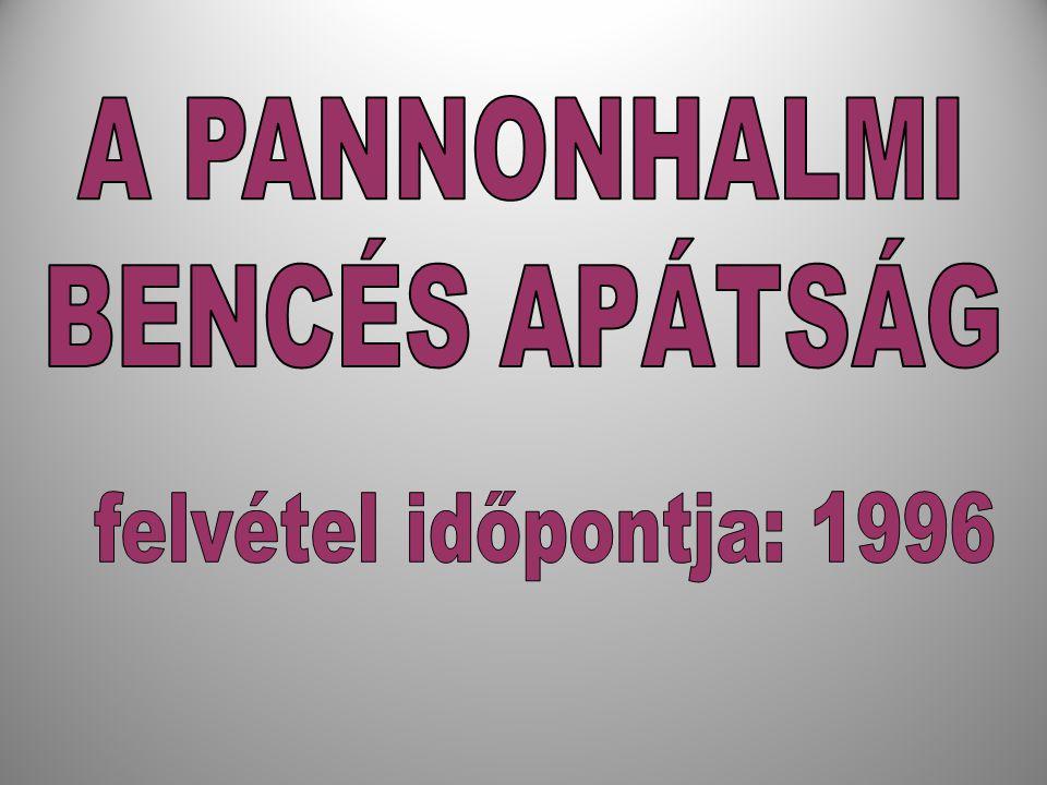 A PANNONHALMI BENCÉS APÁTSÁG felvétel időpontja: 1996