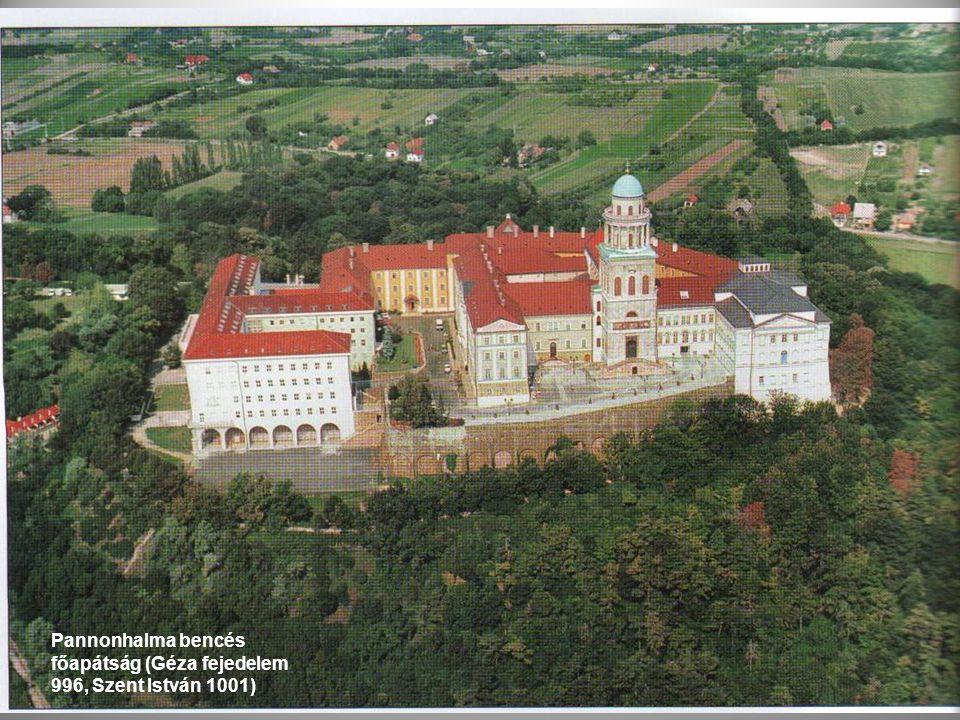 Pannonhalma bencés főapátság (Géza fejedelem 996, Szent István 1001)