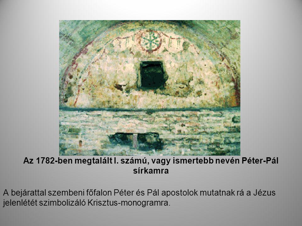 Az 1782-ben megtalált I. számú, vagy ismertebb nevén Péter-Pál sírkamra