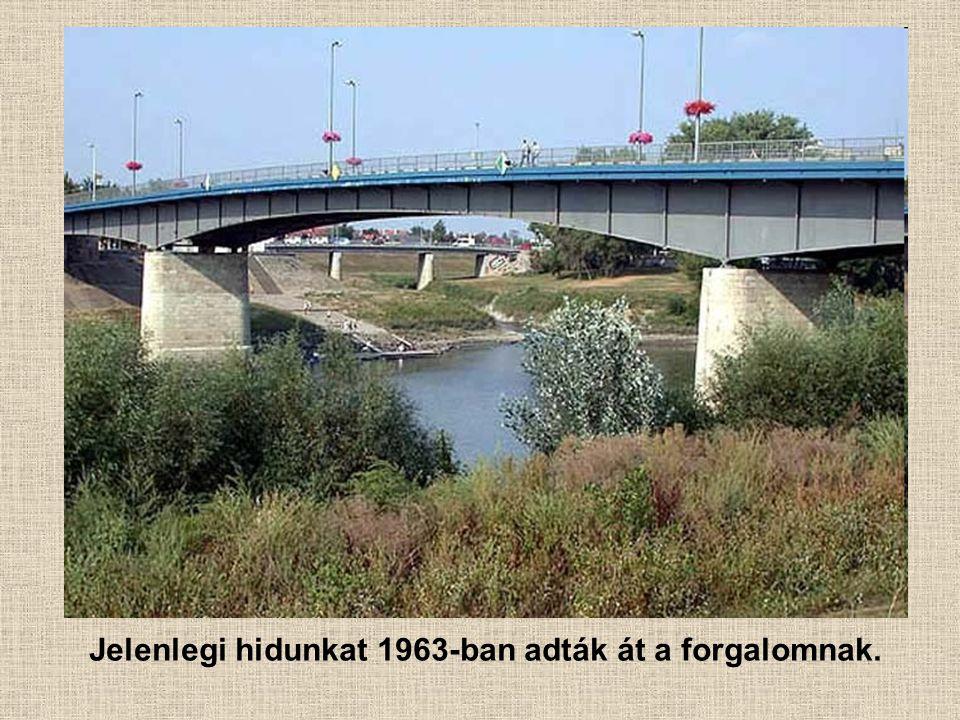 Jelenlegi hidunkat 1963-ban adták át a forgalomnak.