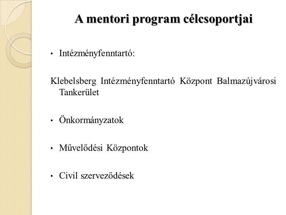 A mentori program célcsoportjai