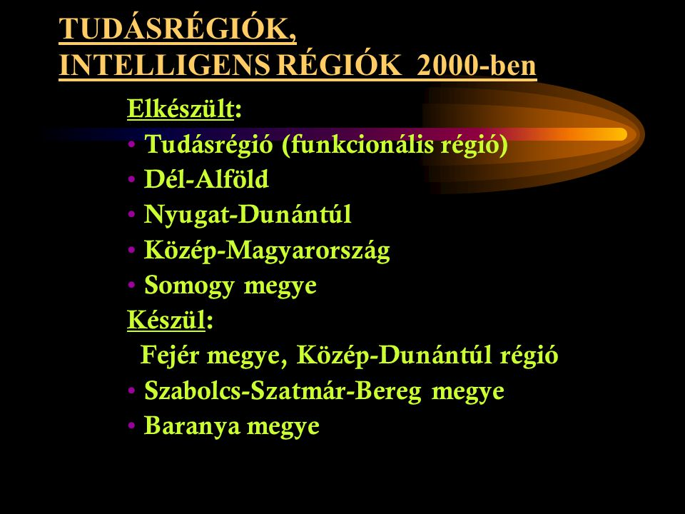 TUDÁSRÉGIÓK, INTELLIGENS RÉGIÓK 2000-ben