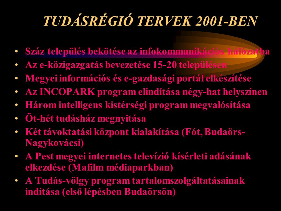 TUDÁSRÉGIÓ TERVEK 2001-BEN